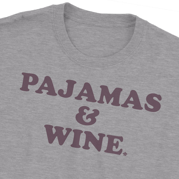 Pajamas and Wine T-Shirt