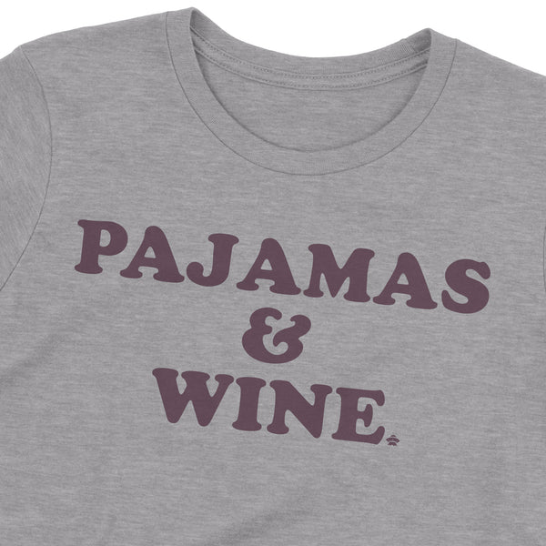 Pajamas and Wine Womens T-Shirt