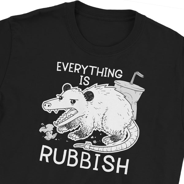 Everything Is Rubbish Possum T-Shirt