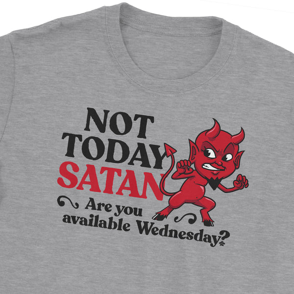 Not Today Satan Wednesday T-Shirt