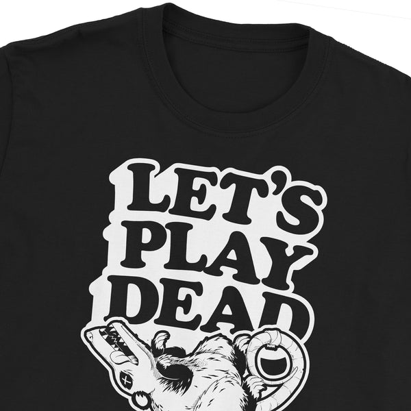 Let's Play Dead T-Shirt