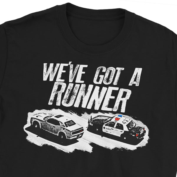 We've Got A Runner T-Shirt