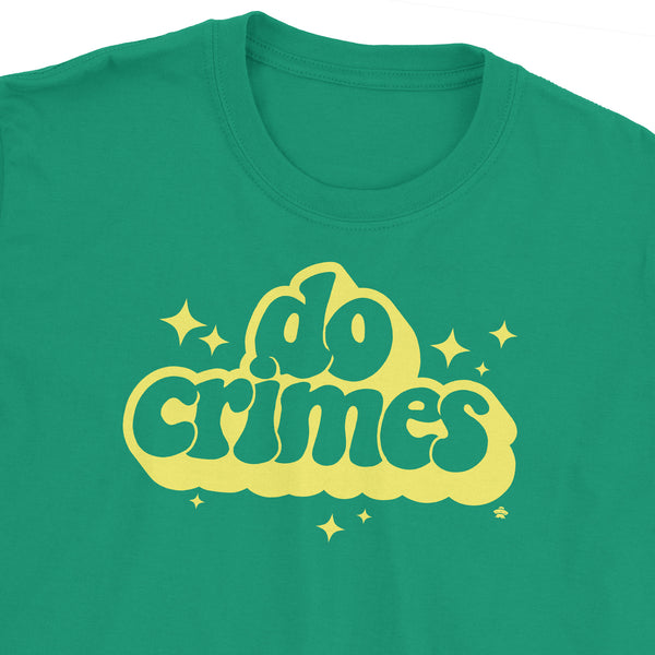 Do Crimes T-Shirt