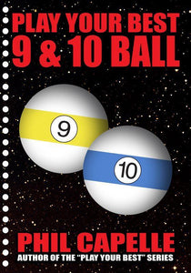 Play Your Best 9 & 10 Ball by Phil Capelle