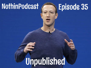 "Nothinpodcast Episode 35 ""Unpublished"""
