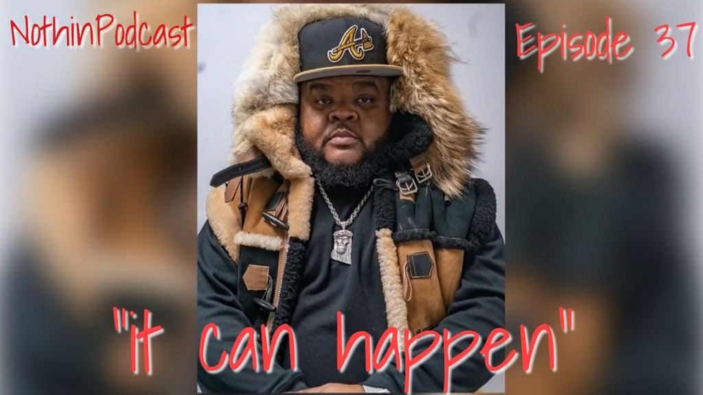 "Nothinpodcast Episode 37: ""It Can Happen"""
