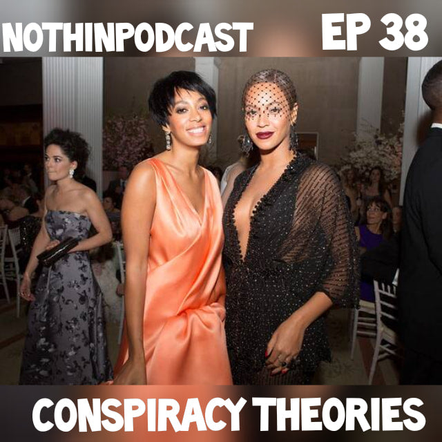 Nothinpodcast Episode 38 Conspiracy Theories