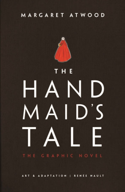 The Handmaid's Tale : The Graphic Novel