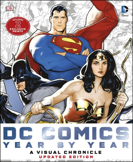 DC Comics Year by Year A Visual Chronicle : Includes 2 Exclusive Prints