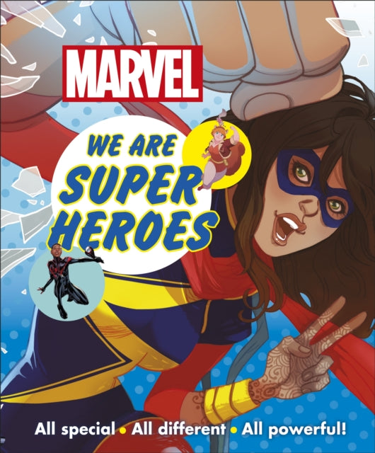Marvel We Are Super Heroes! : All Special, All Different, All Powerful!