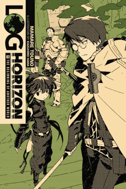 Log Horizon, Vol. 1 (light novel) : The Beginning of Another World