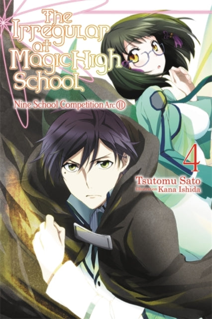 The Irregular at Magic High School, Vol. 4 (light novel) : Nine School Competition, Part II