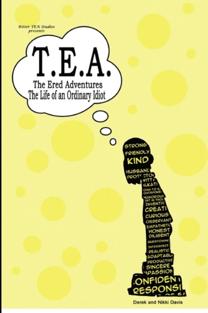 T.E.A. The Ered Adventures : Life of an Ordinary Idiot
