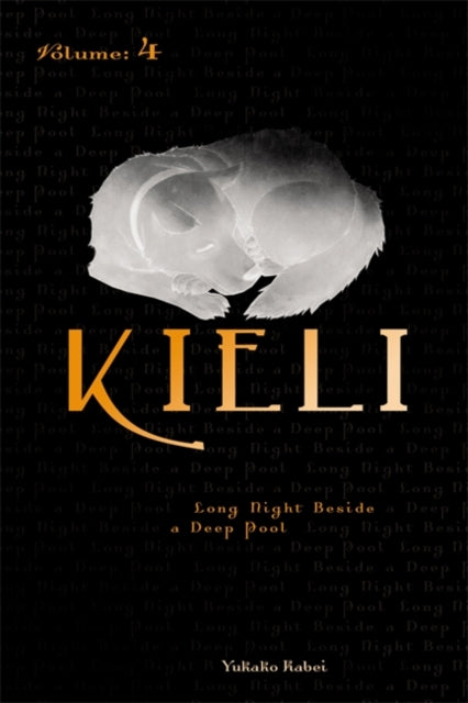 Kieli, Vol. 4 (light novel) : Long Night Beside a Deep Pool