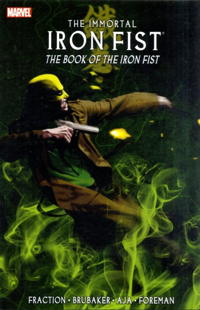 Immortal Iron Fist Vol.3: The Book Of The Iron Fist