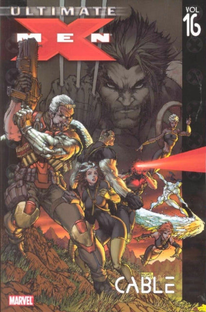 Ultimate X-men Vol.16: Cable