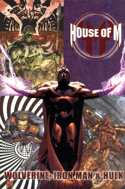 House Of M: Wolverine, Iron Man & Hulk