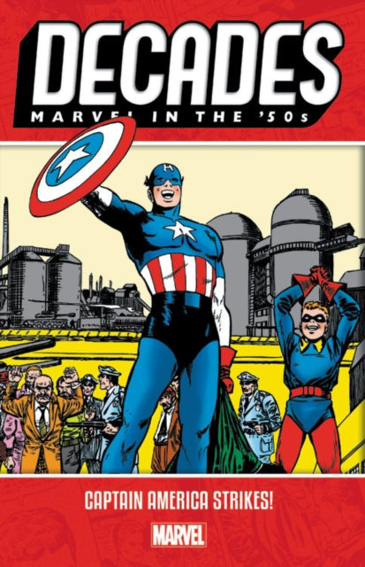 Decades: Marvel In The 50s - Captain America Strikes