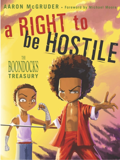 A Right To Be Hostile : The Boondocks Treasury