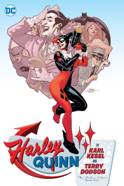 Harley Quinn By Karl Kesel And Terry Dodson The Deluxe Edition Book One