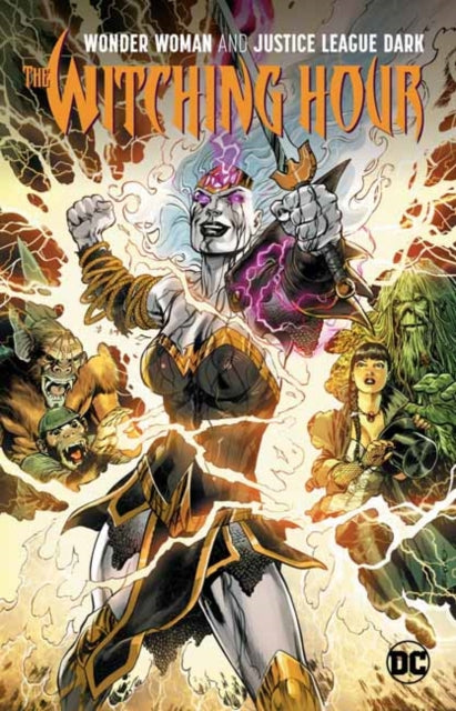 Wonder Woman and The Justice League Dark : The Witching Hour