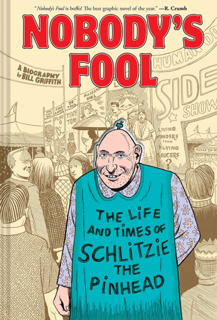 Nobody's Fool : The Life and Times of Schlitzie the Pinhead