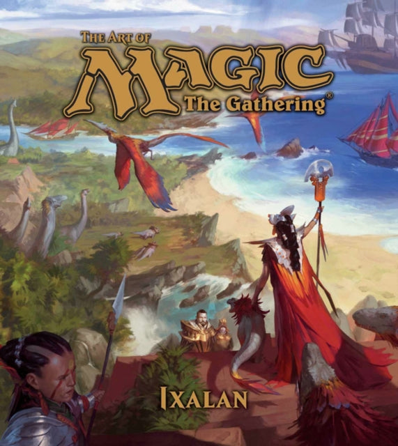 The Art of Magic: The Gathering - Ixalan