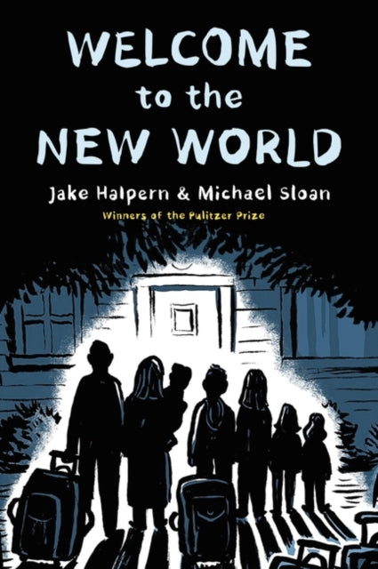 Welcome to the New World : Winner of the Pulitzer Prize