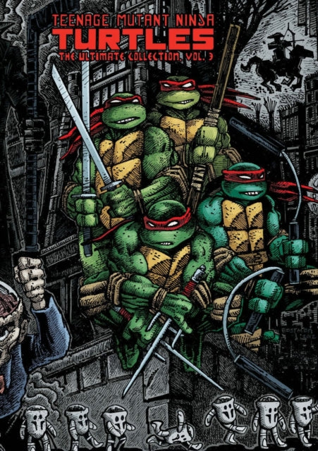 Teenage Mutant Ninja Turtles The Ultimate Collection Volume 3