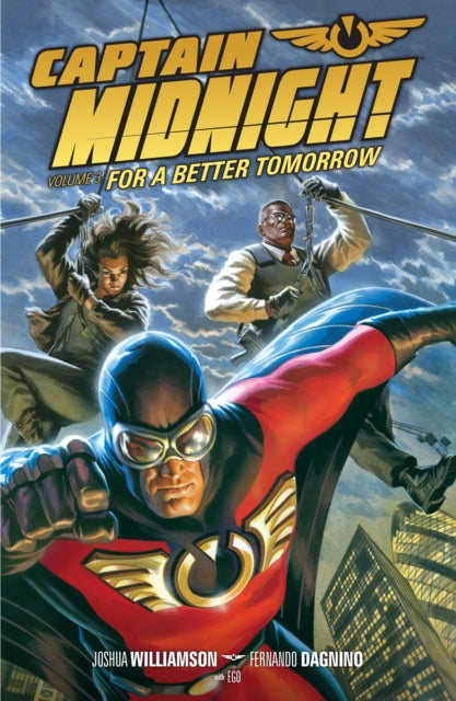 Captain Midnight Volume 3 : For A Better Tomorrow