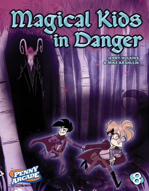 Penny Arcade Volume 8 : Magical Kids in Danger