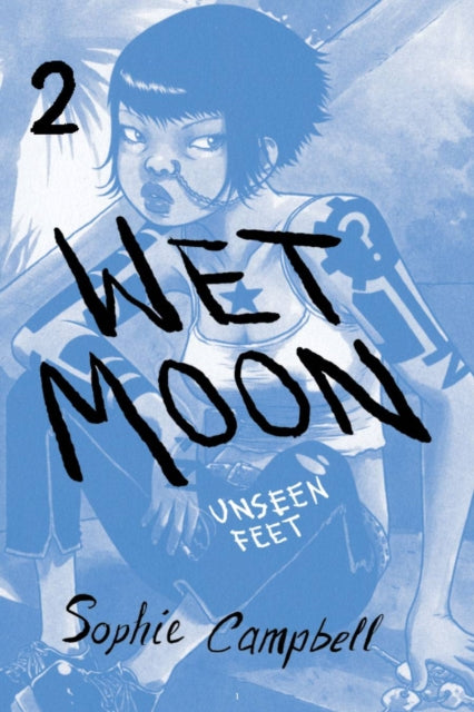 Wet Moon Book Two : Unseen Feet (New Edition)