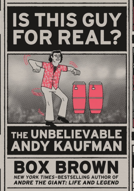 Is This Guy For Real? : The Unbelievable Andy Kaufman