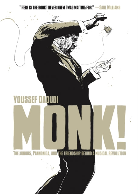 Monk! : Thelonious, Pannonica, and the Friendship Behind a Musical Revolution