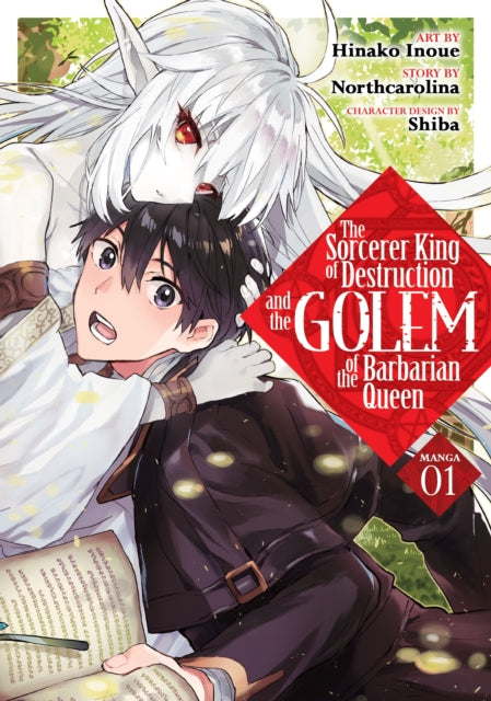 The Sorcerer King of Destruction and the Golem of the Barbarian Queen (Manga) Vol. 1