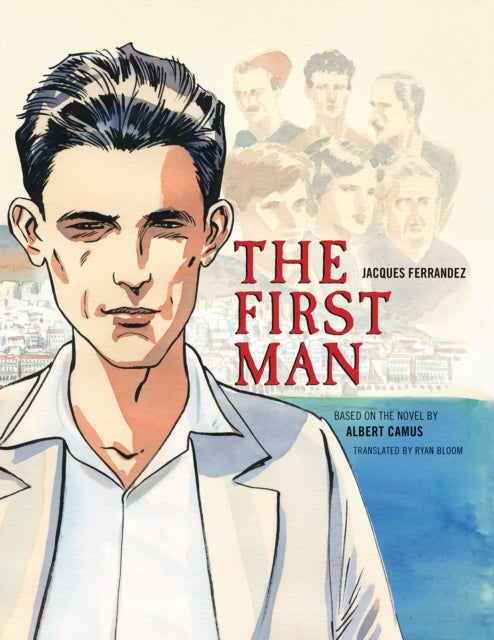 The First Man : The Graphic Novel