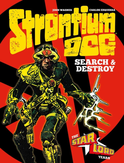 Strontium Dog Search & Destroy : The Starlord Years