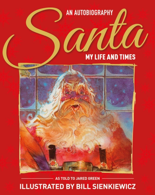 Santa My Life & Times : An Illustrated Autobiography