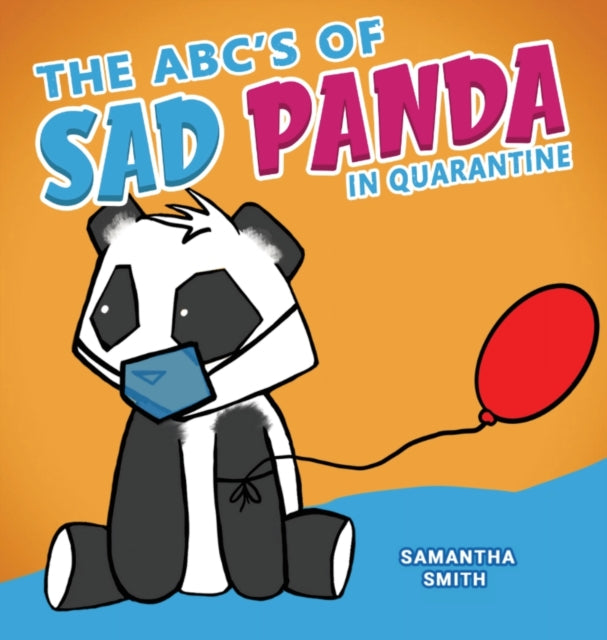 The ABC's of Sad Panda in Quarantine : A Parody Book for Adults - Cute Pictures; Pandemic Humor!