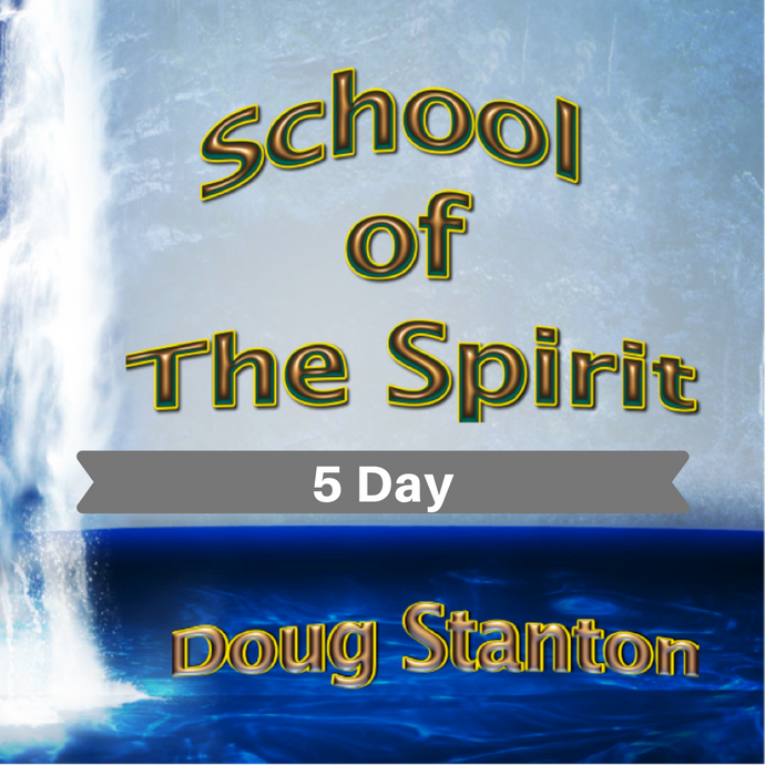 School of the Spirit - 5 Day (Video) Complete Set $95