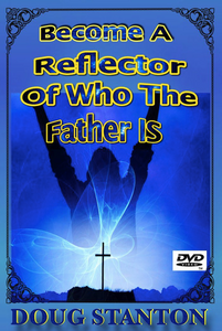 Become A Reflector Of Who The Father Is (Audio)