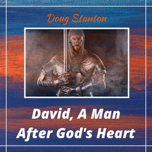 David, A Man After God's Own Heart (Audio)
