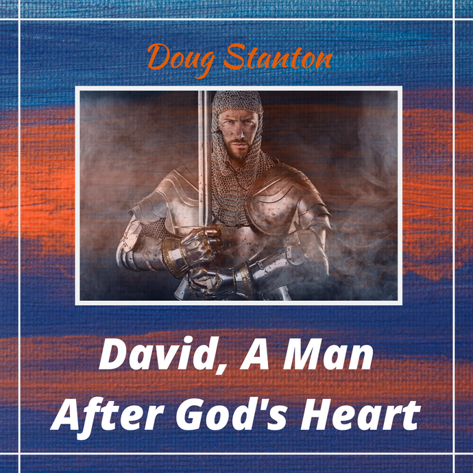 David, A Man After God's Own Heart (Video)
