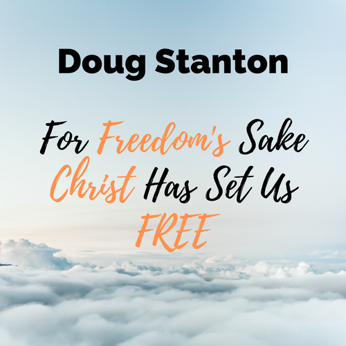 For Freedom's Sake Christ Has Set Us FREE (Video)