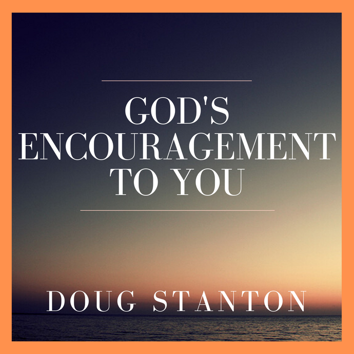 God's Encouragement To You (Video)