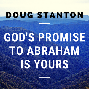 God's Promise To Abraham Is Yours (Video)