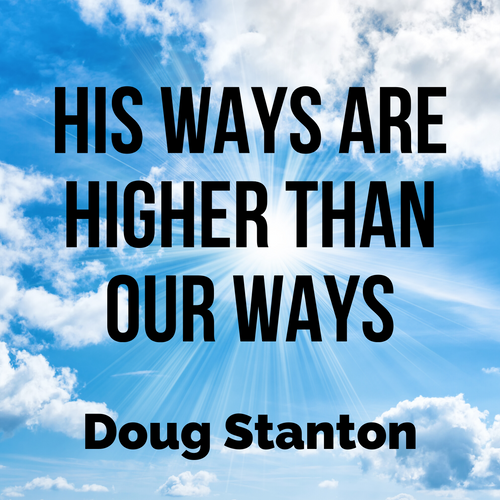 His Ways Are Higher Than Our Ways (Video)