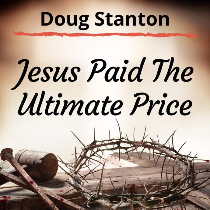 Jesus Paid The Ultimate Price (Audio)