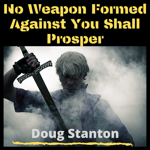 No Weapon Formed Against You Shall Prosper (Audio)