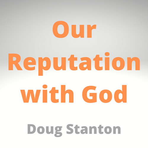Our Reputation with God (Video)